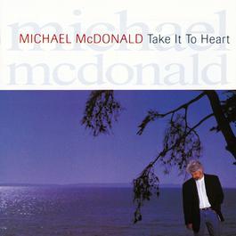 Take It To Heart 2010 Michael Mcdonald