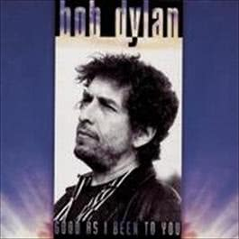 Good As I Been To You 1992 Bob Dylan