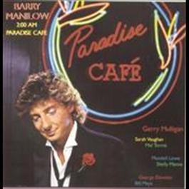 2:00 A.M. Paradise Cafè 1997 Barry Manilow