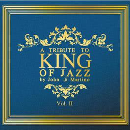 ฟังเพลงอัลบั้ม A Tribute to King of Jazz by John di Martino Vol.2