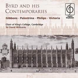 Byrd and his Contemporaries 2005 Cambridge King's College Choir