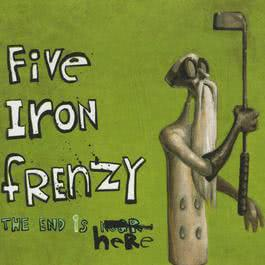 The End Is Here 2008 Five Iron Frenzy