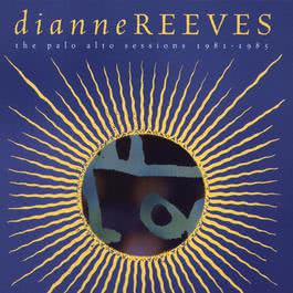 The Palo Alto Sessions 1981-1985 1996 Dianne Reeves