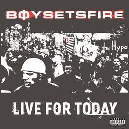 Live For Today 2014 BoySetsFire