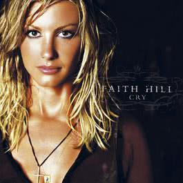 Cry (U.S. Version) 2009 Faith Hill