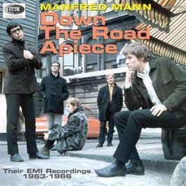Manfred Mann - Down The Road Apiece (Their EMI Recordings 1963-1966) 2007 Manfred Mann