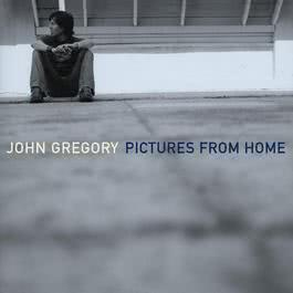 Pictures From Home (U.S. Version) 2004 John Gregory