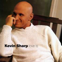 Love Is 1998 Kevin Sharp