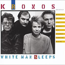 White Man Sleeps 2004 Kronos Quartet