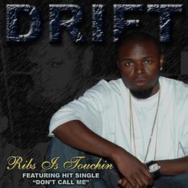 Ribs Is Touchin' 2007 Drift