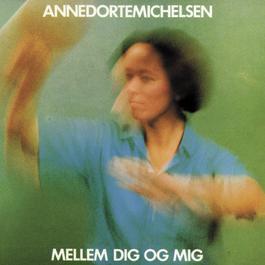 Mellem Dig, Og Mig 1998 Anne Dorte Michelsen