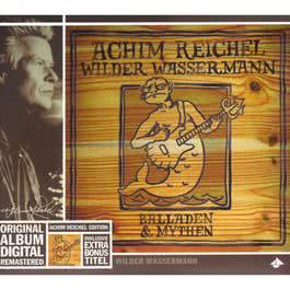 Wilder Wassermann - Balladen & Mythen 2002 Achim Reichel