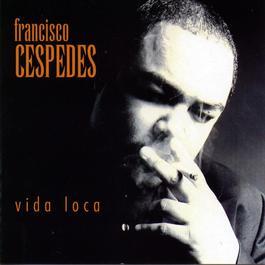 Vida Loca 2004 Francisco Cespedes