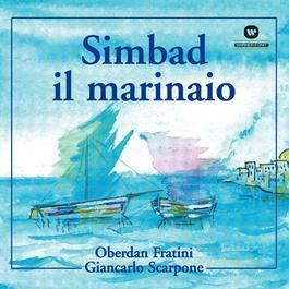Simbad Il Marinaio (Balletto In Un Prologo, Sette Scene E Finale) 2004 Oberdan Fratini & Giancarlo Scarpone