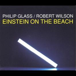 Einstein on the Beach 1993 Philip Glass