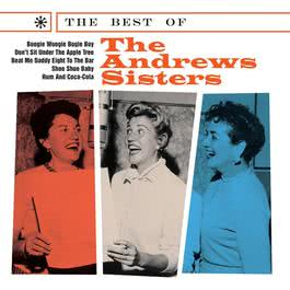 The Best Of The Andrews Sisters 2005 The Andrews Sisters