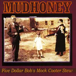 Five Dollar Bob's Mock Cooter Stew 2009 Mudhoney