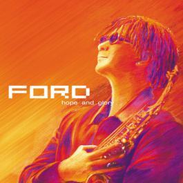 ฟังเพลงอัลบั้ม Ford - Hope & Glory