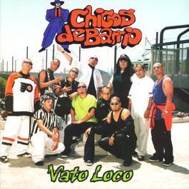 Vato Loco 1999 Los Chicos del Barrio
