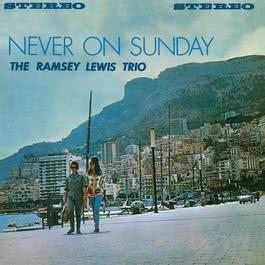 Never On Sunday 2012 Ramsey Lewis