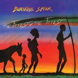 Fittest Of The Fittest 2002 Burning Spear