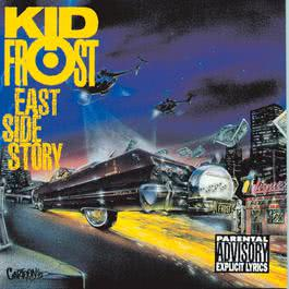 East Side Story 1992 Kid Frost