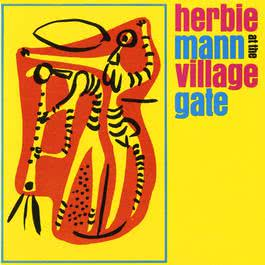 At The Village Gate 2007 Herbie Mann