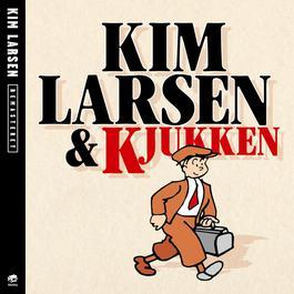 Kim Larsen & Kjukken [Remastered] 2012 Kim Larsen & Kjukken