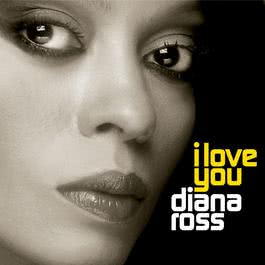 I Love You 2006 Diana Ross