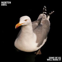 Some Of Us Will Make It 2006 Morten Abel