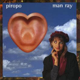 Piropo 2006 Man Ray