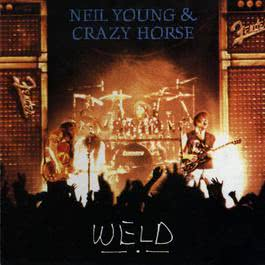 Weld (Live) 2013 Neil Young