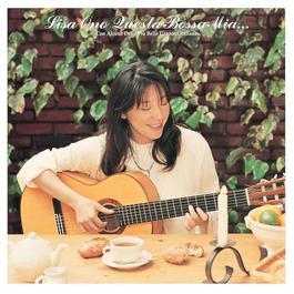Questa Bossa Mia... 2005 Lisa Ono