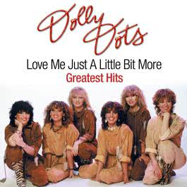 Dolly Dots - Love Me Just A Little Bit More / Greatest Hits (IA EP Bundle) 2007 Dolly Dots