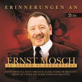 Erinnerungen An Ernst Mosch Zu Seinem 80. Geburtstag 2005 Ernst Mosch und seine Original Egerländer Musikanten