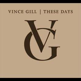These Days 2006 Vince Gill