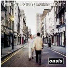 (What's The Story) Morning Glory 1995 Oasis