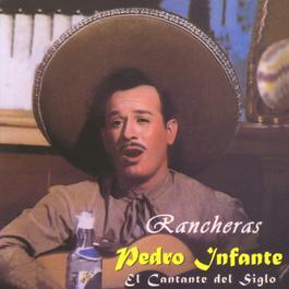 El cantante del siglo / Rancheras 2002 Pedro Infante