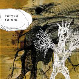 Knives Out 2001 Radiohead