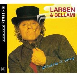 Wisdom Is Sexy (Remastret) 2012 Larsen & Bellami