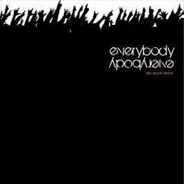 Everybody Everybody 2008 2008 Black Box