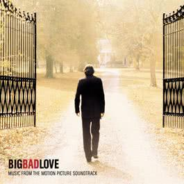 Big Bad Love (Original Motion Picture Soundtrack) 2002 Big Bad Love
