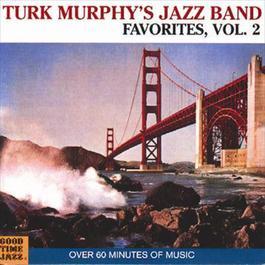 Turk Murphy's Jazz Band Favorites 2008 Turk Murphy