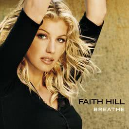 Breathe (U.S. Version) 2009 Faith Hill