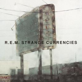 Strange Currencies 1995 R.E.M.