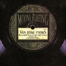 Moonlighting-Live At The Ash Grove 2011 Van Dyke Parks