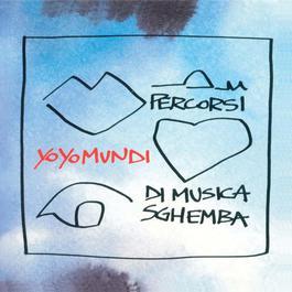 Percorsi Di Musica Sghemba 2007 Yo Yo Mundi