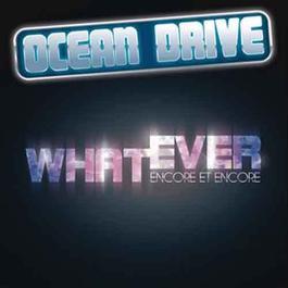 Whatever (encore et encore) (radio edit) 2012 Ocean Drive