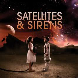 Satellites &  Sirens 2010 Satellites & Sirens