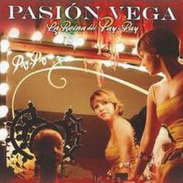 """La Reina del """"Pay-Pay"""" 2002 Pasion Vega"""